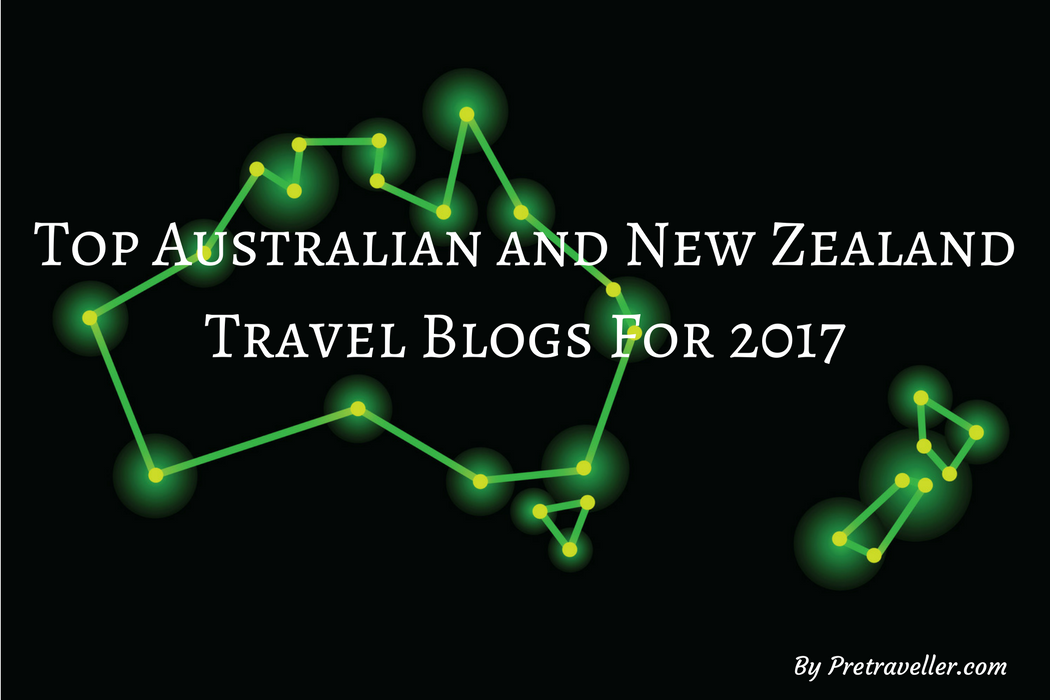 Top Australian and New Zealand Travel Bloggers 2017